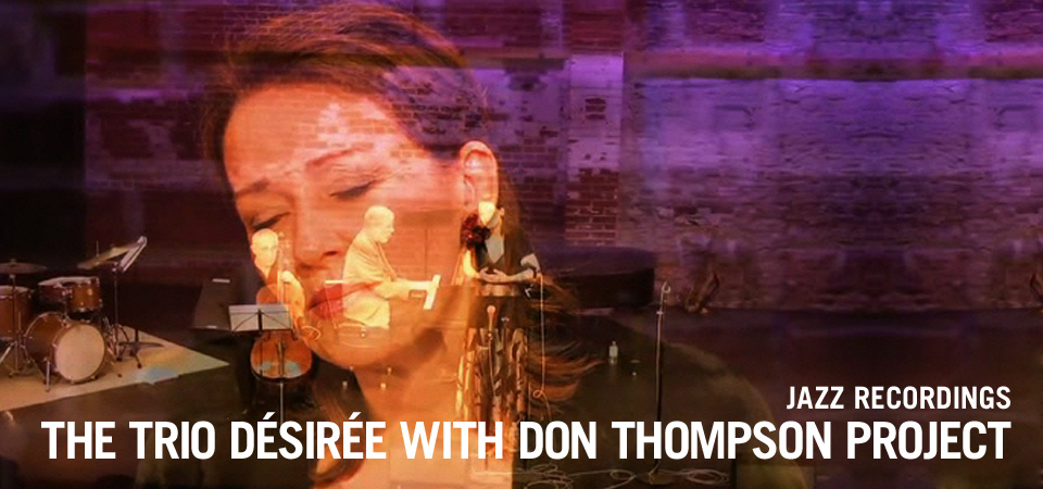 The Trio Désirée with Don Thompson